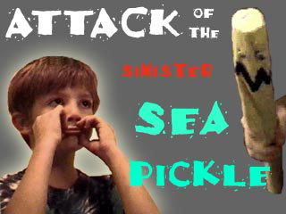 Attack of the Sinister Sea Pickle